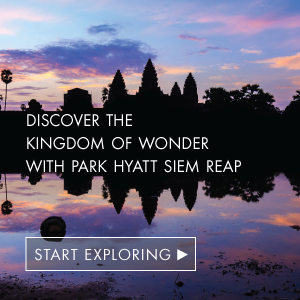 Discover the Kingdom of Wonder with Park Hyatt Siem Reap